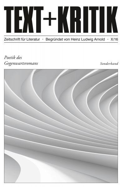 TEXT + KRITIK Sonderband 10 - Poetik des Gegenwartsromans