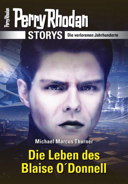 PERRY RHODAN-Storys: Die Leben des Blaise O'Donnell