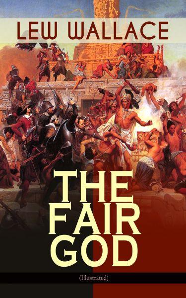 THE FAIR GOD (Illustrated)
