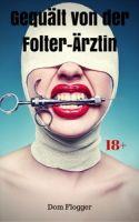 Gequält von der Folter-Ärztin