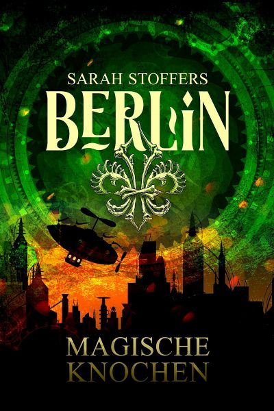 Berlin: Magische Knochen (Band 2)