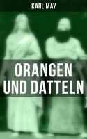 Orangen und Datteln (Vollständige Ausgabe)