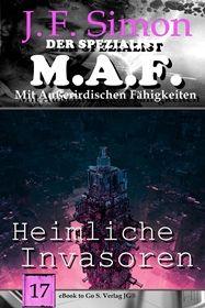 Heimliche Invasoren ( Der Spezialist M.A.F. 17 )