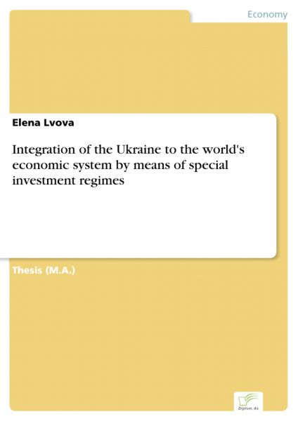 Integration of the Ukraine to the world's economic system by means of special investment regimes