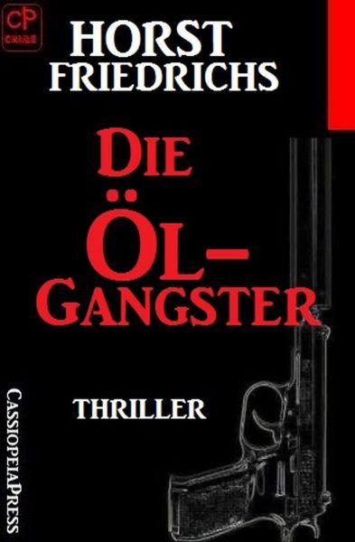 Die Öl-Gangster