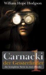 Carnacki der Geisterfinder - Band 1