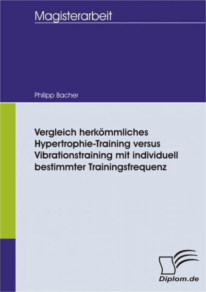 Vergleich herkömmliches Hypertrophie-Training versus Vibrationstraining mit individuell bestimmter T