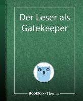 Der Leser als Gatekeeper