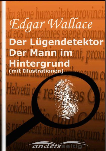 Der Lügendetektor / Der Mann im Hintergrund (mit Illustrationen)