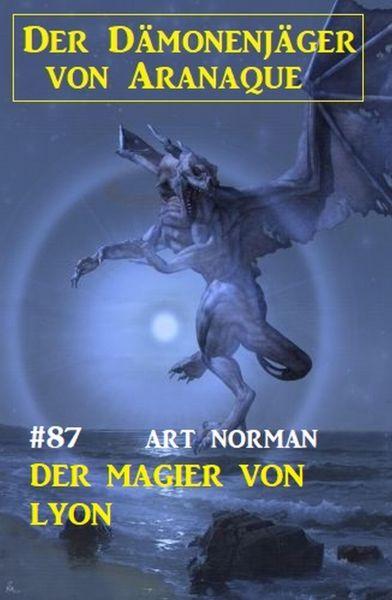 Der Magier von Lyon: Der Dämonenjäger von Aranaque 87