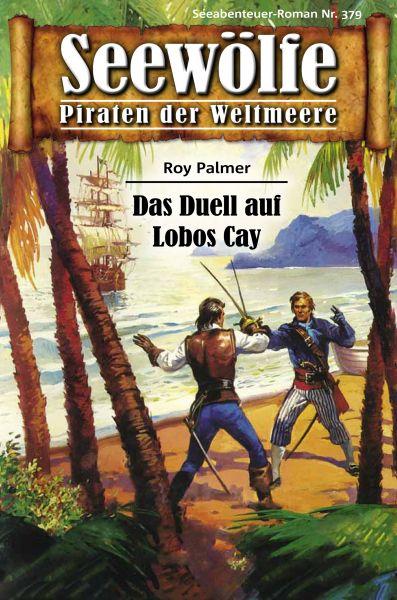 Seewölfe - Piraten der Weltmeere 379