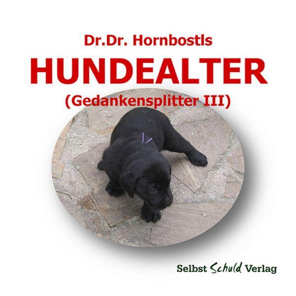 Dr. Dr. Hornbostls Hundealter (Gedankensplitter III)