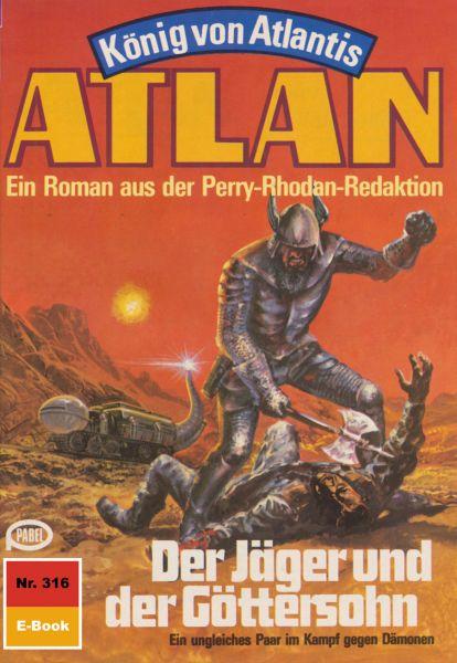 Atlan 316: Der Jäger und der Göttersohn