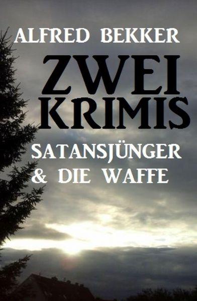 Zwei Krimis: Satansjünger & Die Waffe
