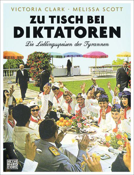 Zu Tisch bei Diktatoren