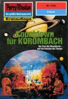 Perry Rhodan 1742: Countdown für KOROMBACH (Heftroman)