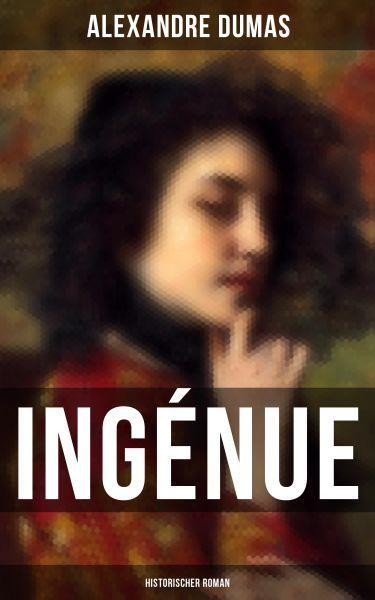 Ingénue: Historischer Roman
