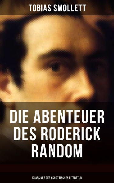 Die Abenteuer des Roderick Random (Klassiker der schottischen Literatur)