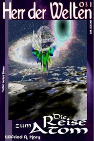 HERR DER WELTEN 031: Die Reise zum Atom