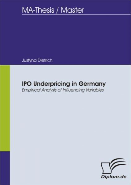 IPO Underpricing in Germany - Empirical Analysis of Influencing Variables