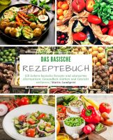 Das basische Rezeptebuch