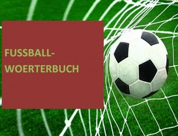 Fussball-Fachwoerter: deutsche + englische Vokabeln (Uebersetzer) -soccer dictionary german-english