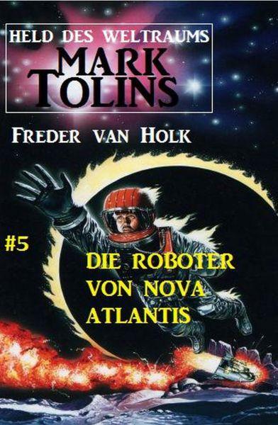 Die Roboter von Nova Atlantis Mark Tolins - Held des Weltraums #5