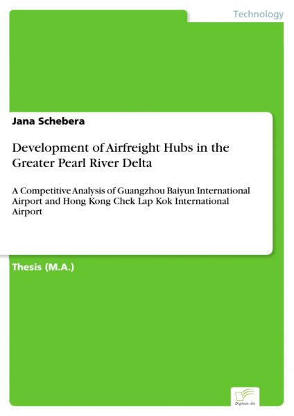 Development of Airfreight Hubs in the Greater Pearl River Delta