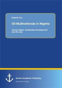 Oil Multinationals in Nigeria: Human Rights, Sustainable Development and the Law