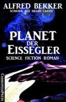 Brian Carisi - Planet der Eissegler