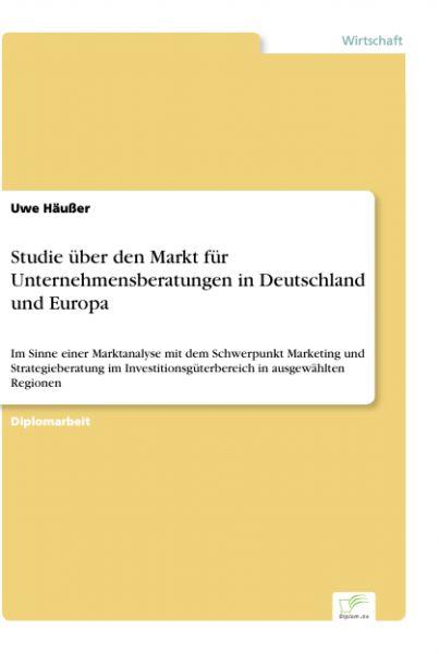 Studie über den Markt für Unternehmensberatungen in Deutschland und Europa