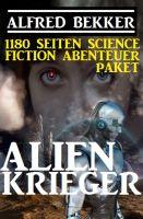 Alienkrieger - 1180 Seiten Science Fiction Abenteuer