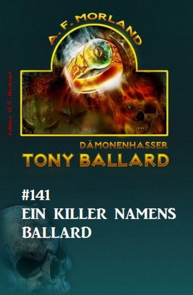 Ein Killer namens Ballard Tony Ballard Nr. 141