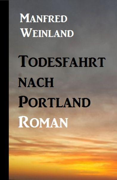 Todesfahrt nach Portland