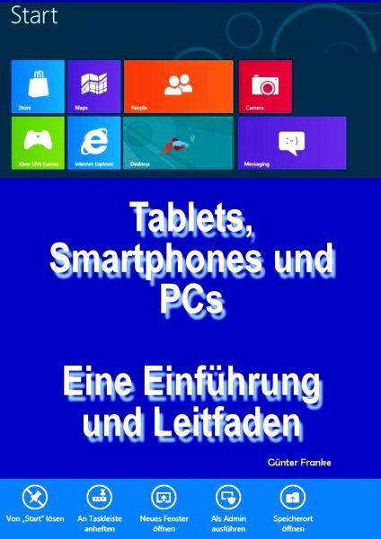 """""""Tablets, Smartphones und PCs – Eine Einführung und Leitfaden"""""""