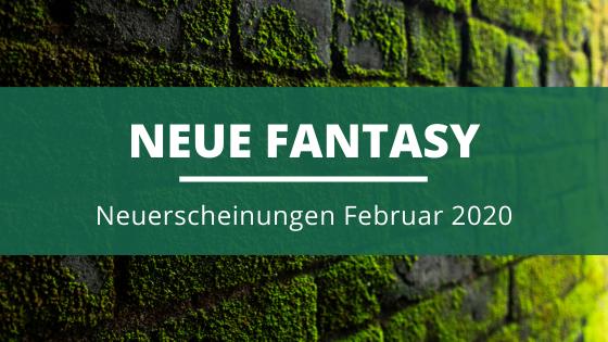 Fantasy-Neuerscheinungen-Februar
