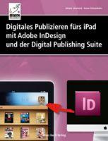 Digitales Publizieren fürs iPad mit Adobe InDesign und der Digital Publishing Suite