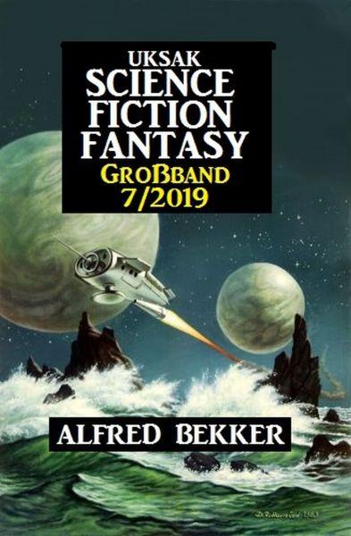 Uksak Science Fiction Fantasy Großband 7/2019