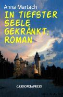 In tiefster Seele gekränkt: Roman