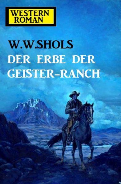 Der Erbe der Geister-Ranch