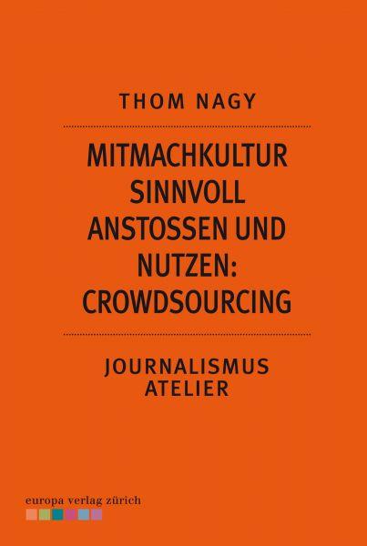 Mitmachkultur sinnvoll anstoßen und nutzen: Crowdsourcing
