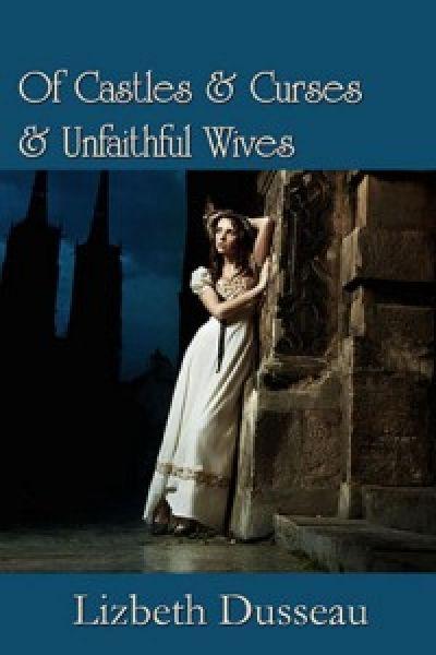 Of Castles & Curses & Unfaithful Wives