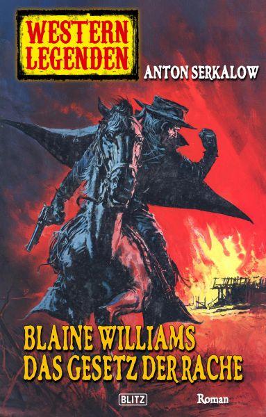 Western Legenden 33: Blaine Williams - Das Gesetz der Rache