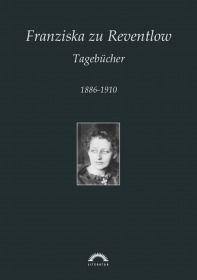 Franziska zu Reventlow: Werke 3 - Tagebücher