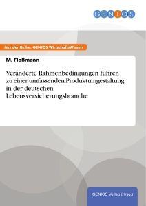 Veränderte Rahmenbedingungen führen zu einer umfassenden Produktumgestaltung in der deutschen Lebens