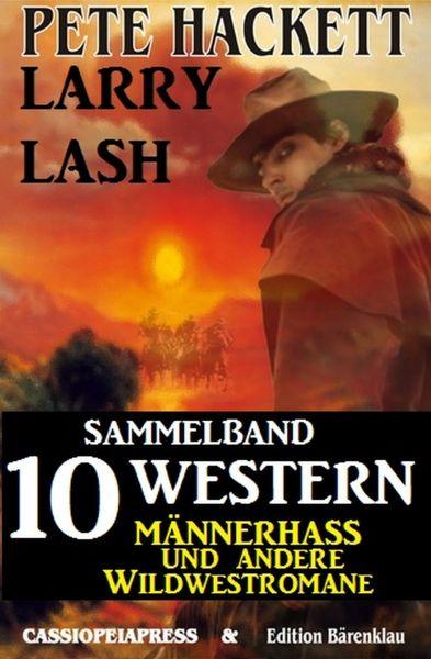 Sammelband 10 Western – Männerhass und andere Wildwestromane