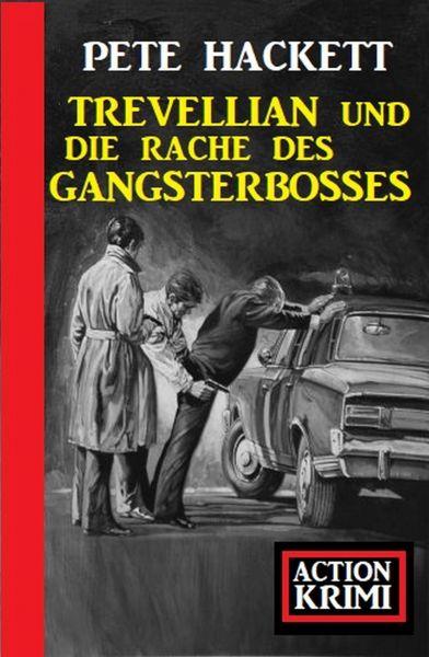 Trevellian und die Rache des Gangsterbosses: Action Krimi