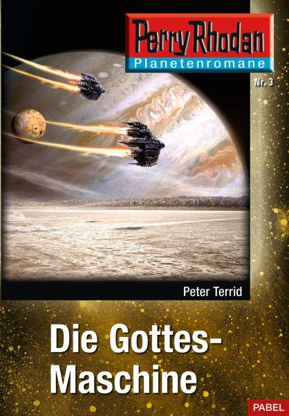 Planetenroman 3: Die Gottes-Maschine