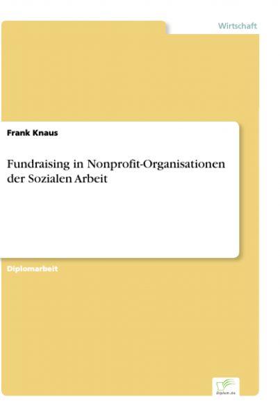 Fundraising in Nonprofit-Organisationen der Sozialen Arbeit