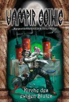 Vampir Gothic 25 - Kirche des ewigen Blutes